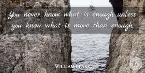 William Blake Quote About Wisdom, Knowledge, Thought Provoking: You Never Know What Is...