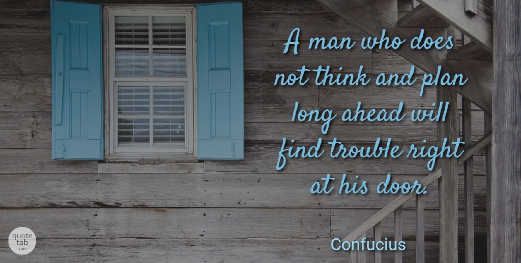 Confucius Quote About Love, Inspirational, Funny: A Man Who Does Not...