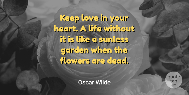 Oscar Wilde: Keep Love In Your Heart. A Life Without It Is