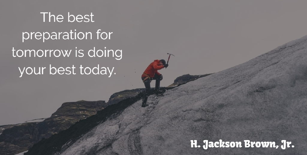 H. Jackson Brown, Jr. Quote About Inspirational, Kids, Hard Work: The Best Preparation For Tomorrow...