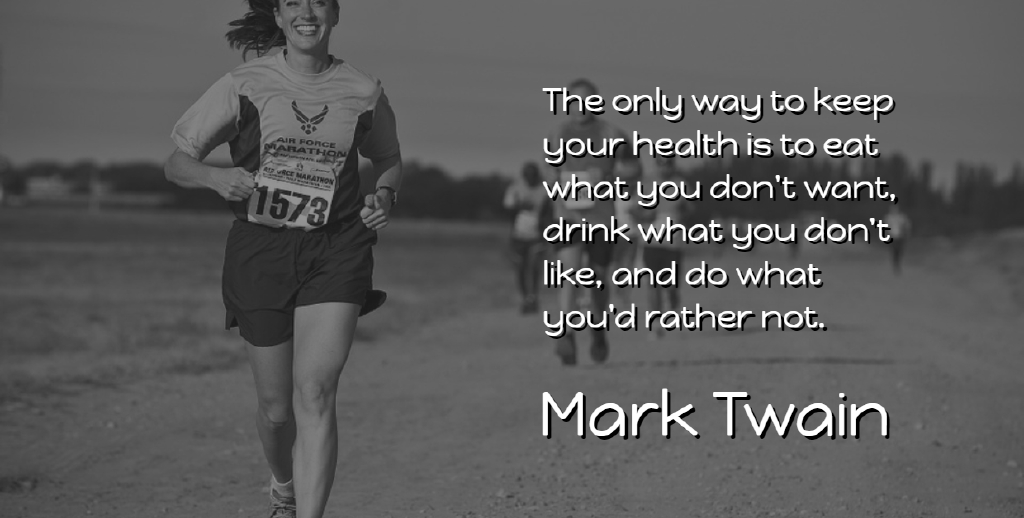 Mark Twain Quote About Funny, Witty, Inspirational Life: The Only Way To Keep...