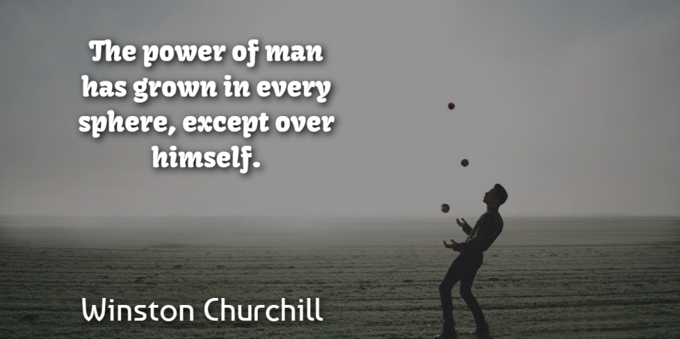 Winston Churchill Quote About Men, Power, Spheres: The Power Of Man Has...