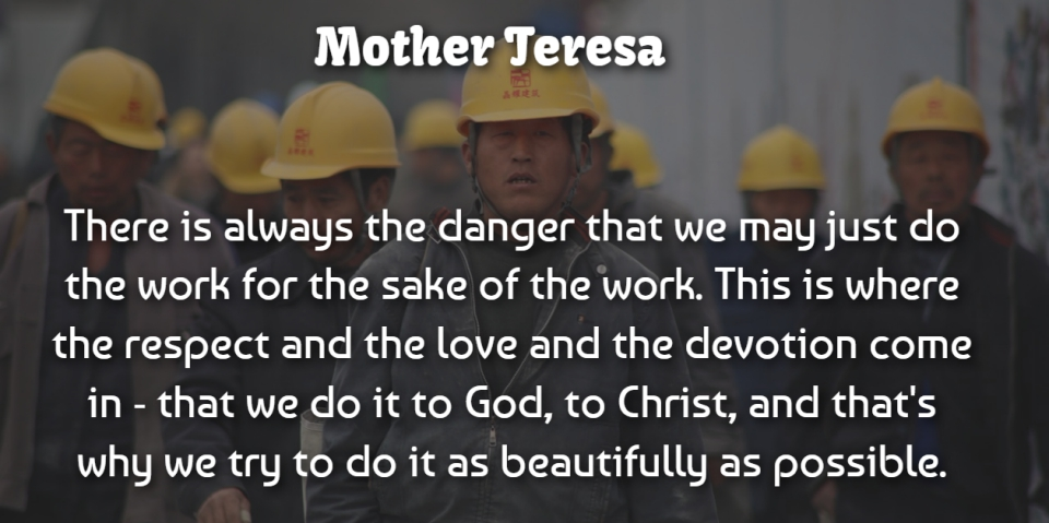 Mother Teresa Quote About Love, Motherhood, Trying: There Is Always The Danger...
