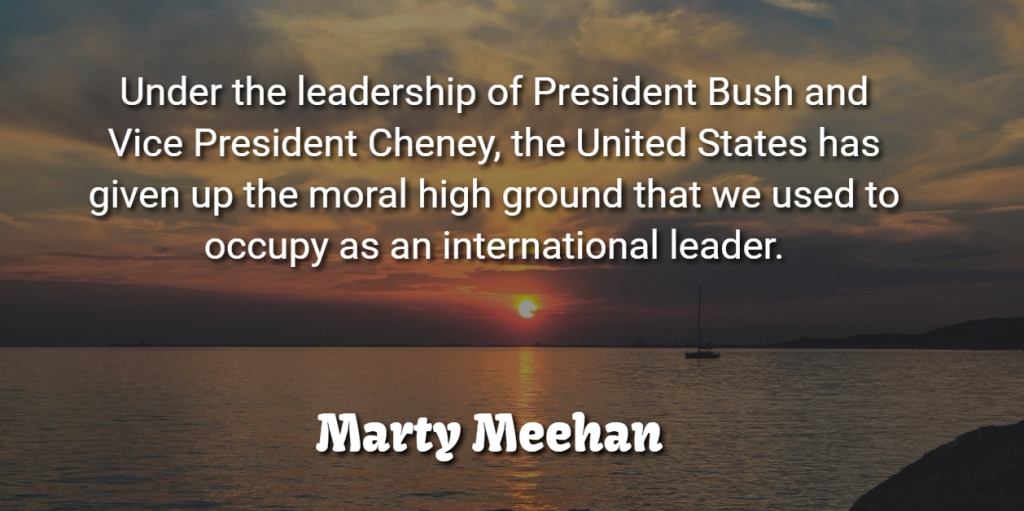 Marty Meehan Quote About Moral High Ground, Leader, President: Under The Leadership Of President...