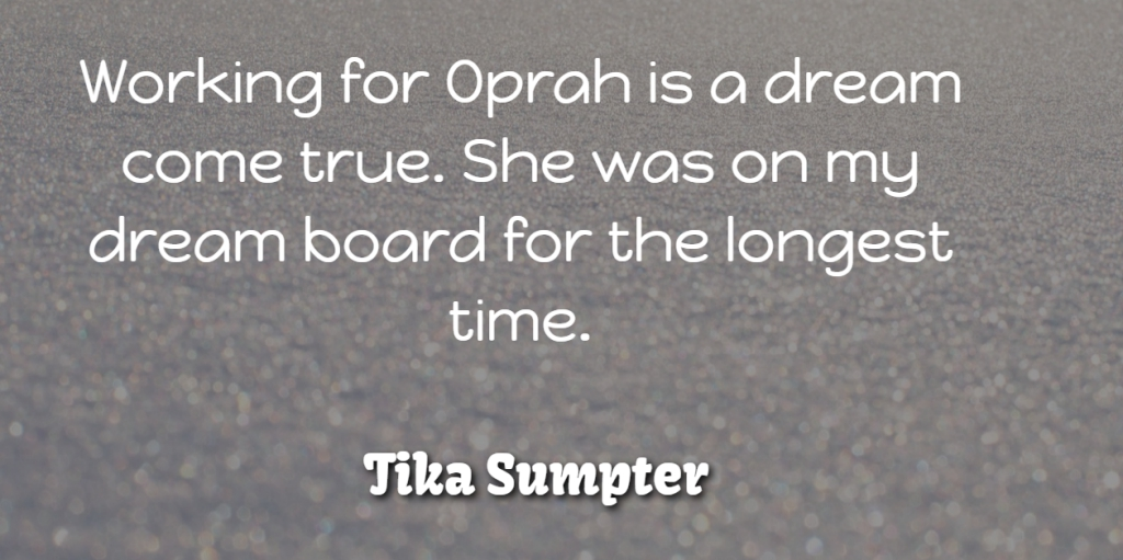 Tika Sumpter Quote About Board, Longest, Oprah, Time: Working For Oprah Is A...