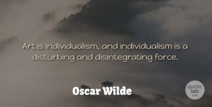 Lying Quotes, Oscar Wilde Quote About Art, Lying, Men: Art Is Individualism And Individualism...