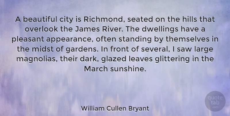 William Cullen Bryant Quote About City, Front, Glittering, Hills, James: A Beautiful City Is Richmond...