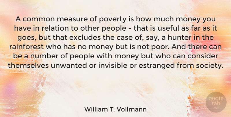 William T Vollmann A Common Measure Of Poverty Is How Much Money