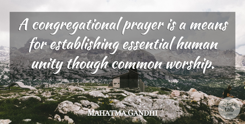 Mahatma Gandhi Quote About Prayer, Mean, Unity: A Congregational Prayer Is A...