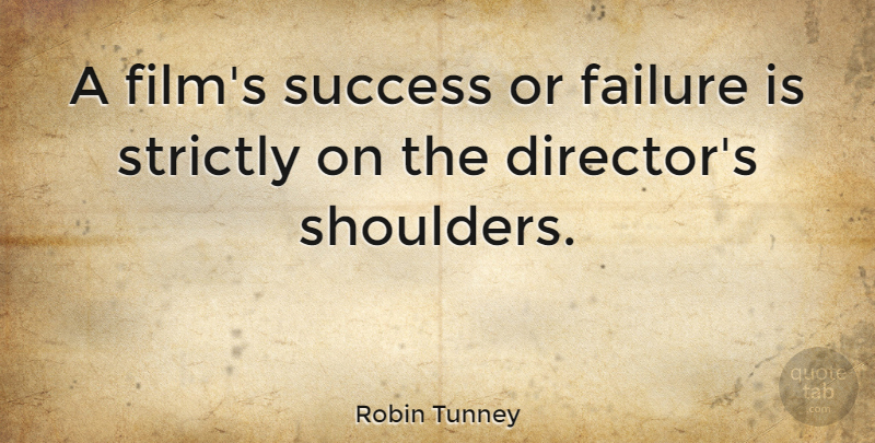 Robin Tunney A Films Success Or Failure Is Strictly On The
