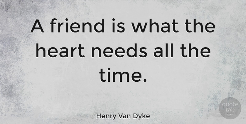 Henry Van Dyke Quote About Friendship, Relationship, True Friend: A Friend Is What The...