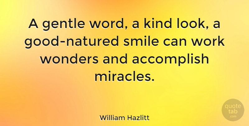 William Hazlitt Quote About Motivational, Happiness, Smile: A Gentle Word A Kind...