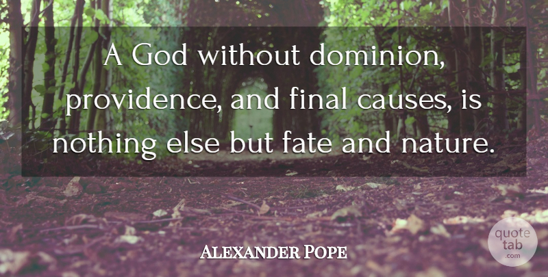 Alexander Pope Quote About Fate, Religion, Literature: A God Without Dominion Providence...