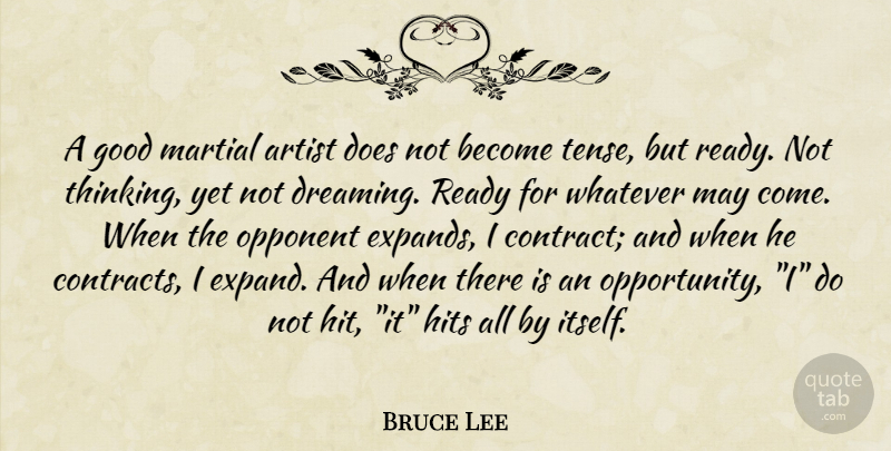 Bruce Lee Quote About Dream, Opportunity, Thinking: A Good Martial Artist Does...