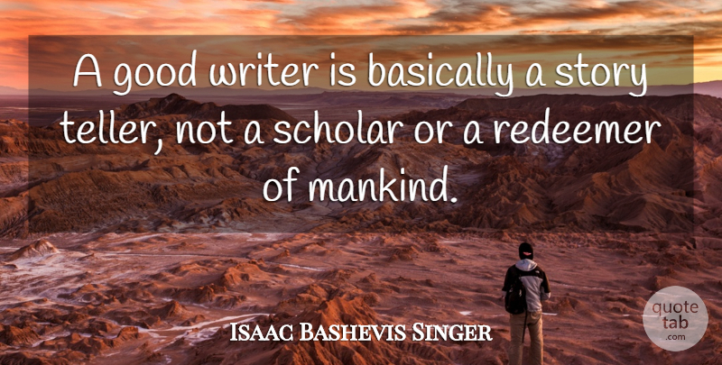 Isaac Bashevis Singer: A Good Writer Is Basically A Story