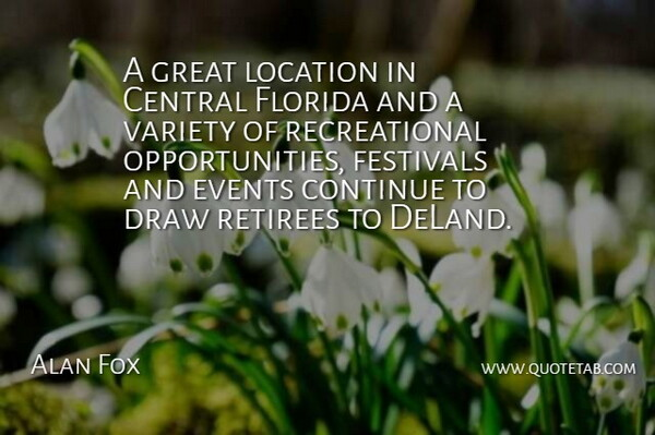 Alan Fox Quote About Central, Continue, Draw, Events, Festivals: A Great Location In Central...