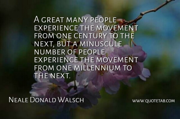 Neale Donald Walsch Quote About Numbers, People, Experience: A Great Many People Experience...