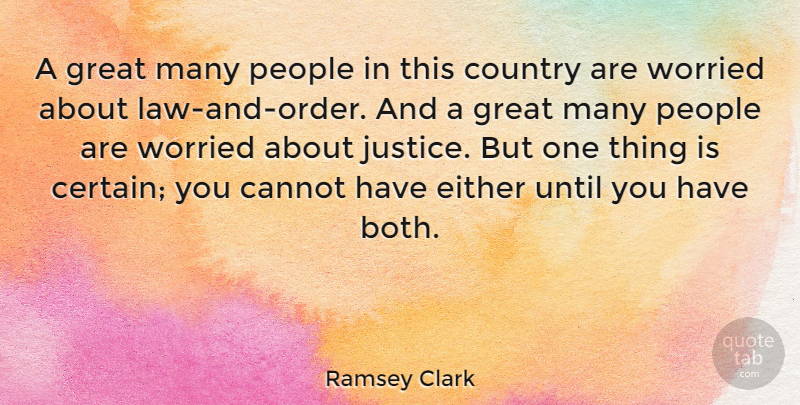 Ramsey Clark Quote About Country, Either, Great, People, Until: A Great Many People In...