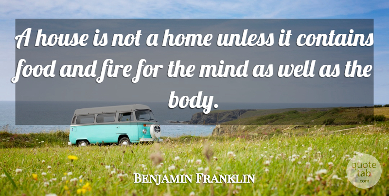 Benjamin Franklin Quote About Motivational, Wisdom, Educational: A House Is Not A...
