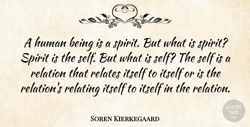 Kierkegaard Quotes | Soren Kierkegaard A Human Being Is A Spirit But What Is Spirit