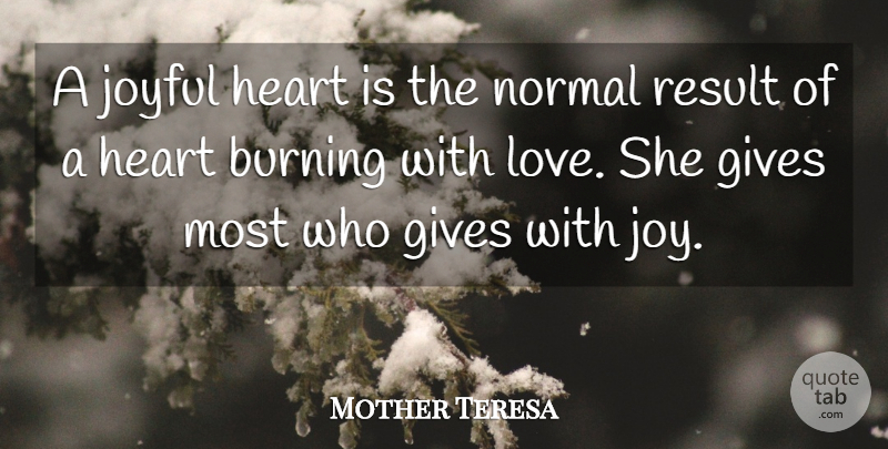 Mother Teresa Quote About Heart, Giving, Joy: A Joyful Heart Is The...