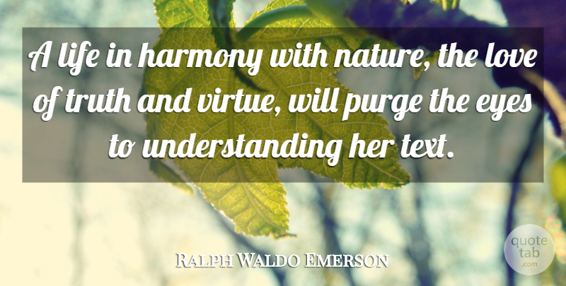 Ralph Waldo Emerson Quote About Truth, Eye, Understanding: A Life In Harmony With...
