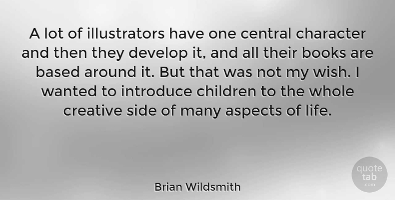 Brian Wildsmith Quote About Aspects, Based, Books, Central, Children: A Lot Of Illustrators Have...