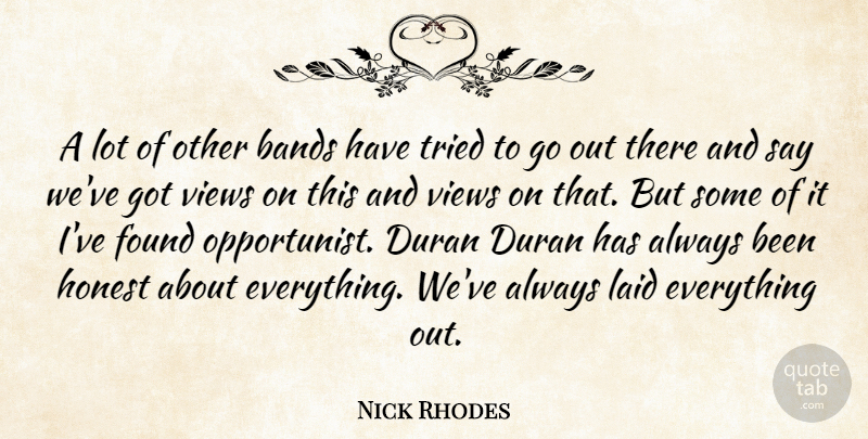 Nick Rhodes A Lot Of Other Bands Have Tried To Go Out There And Say