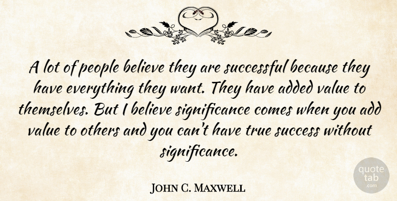 John C. Maxwell Quote About Believe, Successful, People: A Lot Of People Believe...