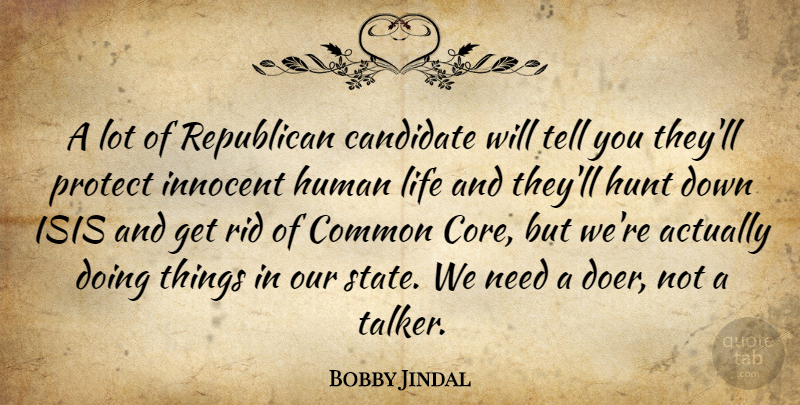 Bobby Jindal Quote About Isis, Needs, Doers: A Lot Of Republican Candidate...