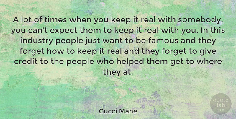 Gucci Mane Quote About Real, Giving, People: A Lot Of Times When...