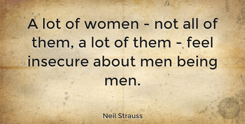 Neil Strauss: A lot of women - not all of them, a lot of ...