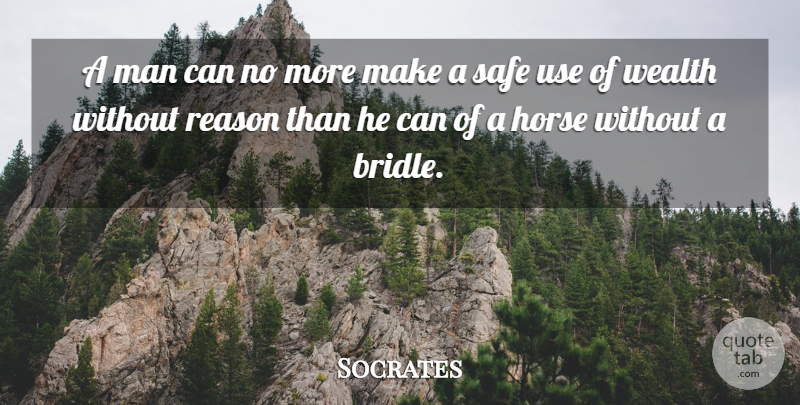 Socrates Quote About Horse, Men, Safe: A Man Can No More...