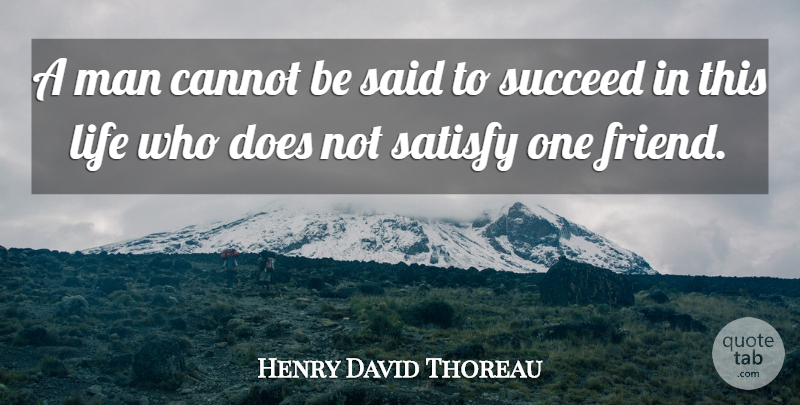 Henry David Thoreau Quote About Life, Friendship, Success: A Man Cannot Be Said...