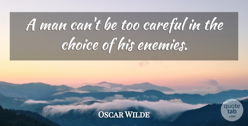 Oscar Wilde Quote About Inspirational, Funny, Sarcastic: A Man Cant Be Too...