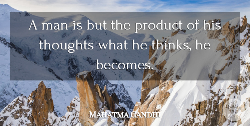 Mahatma Gandhi Quote About Inspirational, Positive, Success: A Man Is But The...