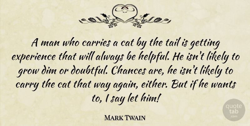 Mark Twain Quote About Cat, Men, Tails: A Man Who Carries A...