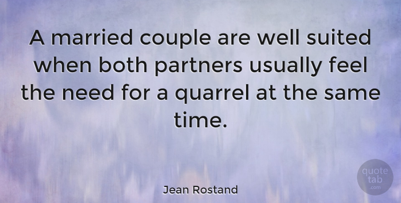 Jean Rostand Quote About Anniversary, Marriage, Couple: A Married Couple Are Well...
