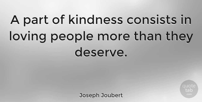 Joseph Joubert Quote About Love, Kindness, Women: A Part Of Kindness Consists...