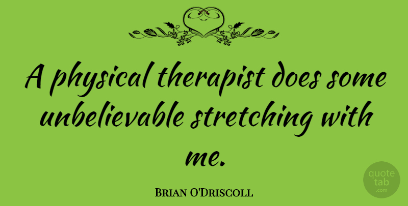 Brian O Driscoll A Physical Therapist Does Some