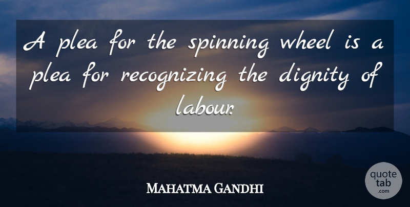 Mahatma Gandhi A Plea For The Spinning Wheel Is A Plea For