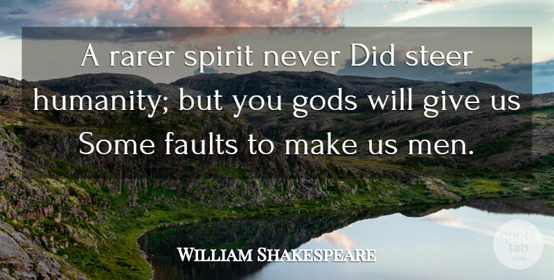 William Shakespeare Quote About Men, Giving, Humanity: A Rarer Spirit Never Did...