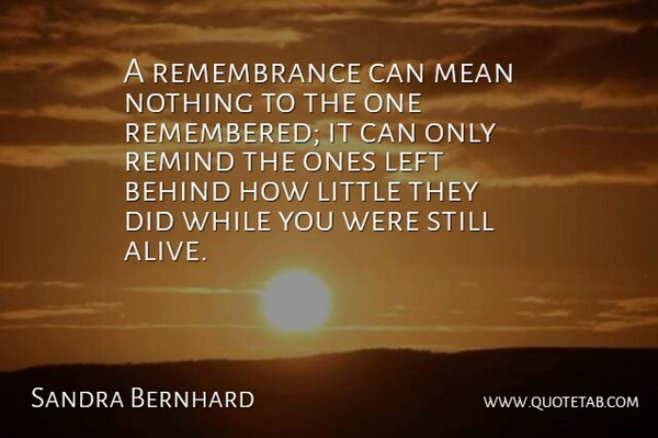 Sandra Bernhard A Remembrance Can Mean Nothing To The One