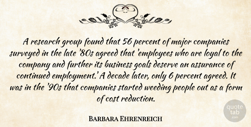 Barbara Ehrenreich Quote About Agreed, Assurance, Business, Companies, Company: A Research Group Found That...