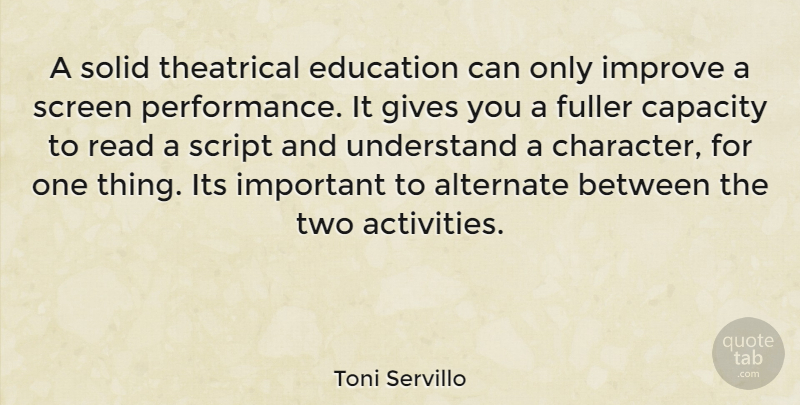 Toni Servillo Quote About Character, Two, Giving: A Solid Theatrical Education Can...