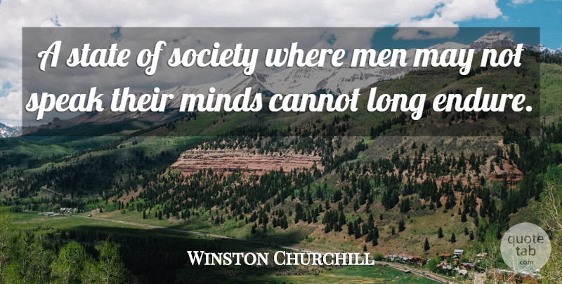 Winston Churchill Quote About Cannot, Men, Minds, Society, State: A State Of Society Where...