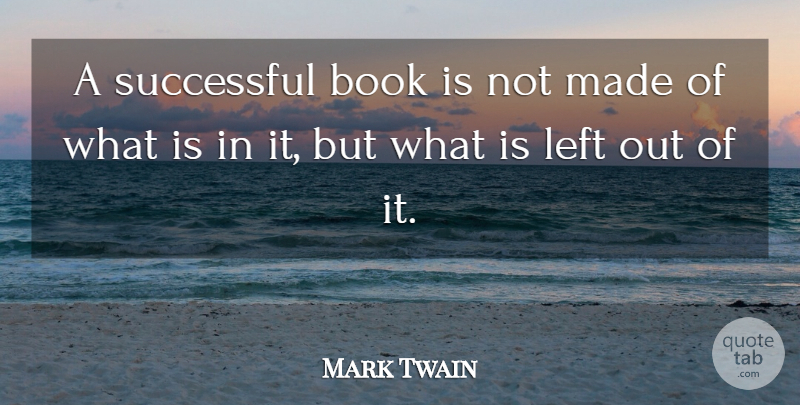 Mark Twain Quote About Book, Writing, Successful: A Successful Book Is Not...