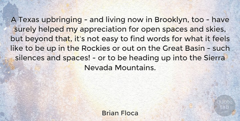 Brian Floca Quote About Appreciation, Beyond, Easy, Feels, Great: A Texas Upbringing And Living...