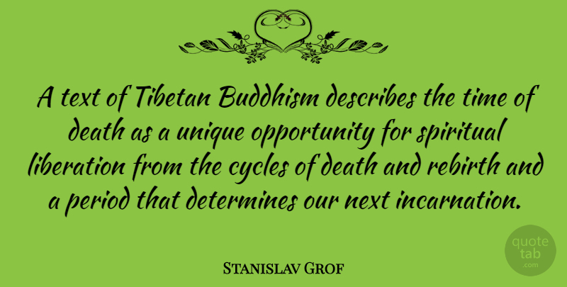 Stanislav Grof Quote About Spiritual, Buddhism, Unique: A Text Of Tibetan Buddhism...