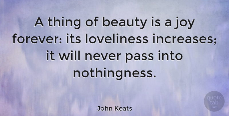John Keats Quote About Life, Beauty, Beautiful: A Thing Of Beauty Is...